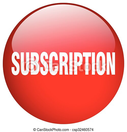 subscription red round gel isolated push button - csp32460574
