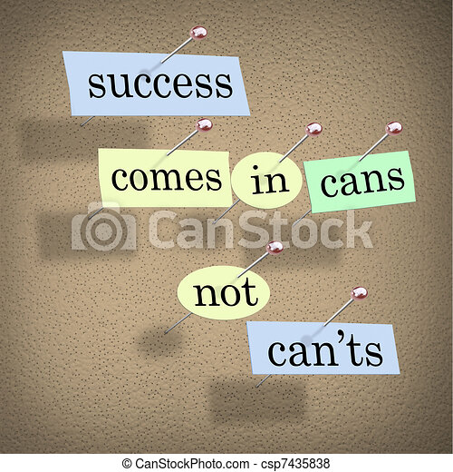 Success Comes in Cans Not Can'ts Positive Attitude Saying - csp7435838