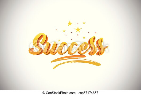 Success Golden Yellow Word Text with Handwritten Gold Vibrant Colors Vector Illustration. - csp67174687