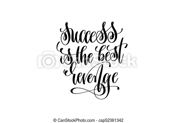 Success Is The Best Revenge Hand Lettering Positive Quote