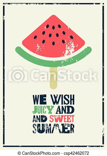Summer time phrase typographical grunge poster with a piece of watermelon on a stick. Retro vector illustration. - csp42462072