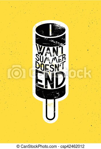 Summer time phrase typographical grunge poster with ice cream. Retro vector illustration. - csp42462012