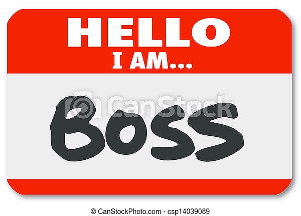 Hola, soy la autoridad de supervisor de etiquetas con nombre de jefe - csp14039089