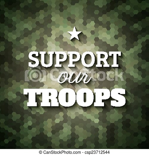 Support our troops. Military slogan poster on geometric camouflage background, vector illustration - csp23712544