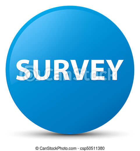 Survey cyan blue round button - csp50511380
