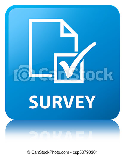 Survey cyan blue square button - csp50790301