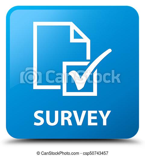 Survey cyan blue square button - csp50743457