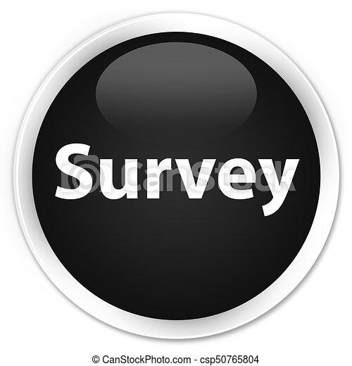 Survey premium black round button - csp50765804