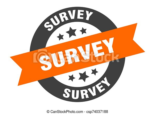 survey sign. survey orange-black round ribbon sticker - csp74037188