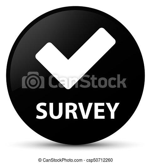 Survey (validate icon) black round button - csp50712260