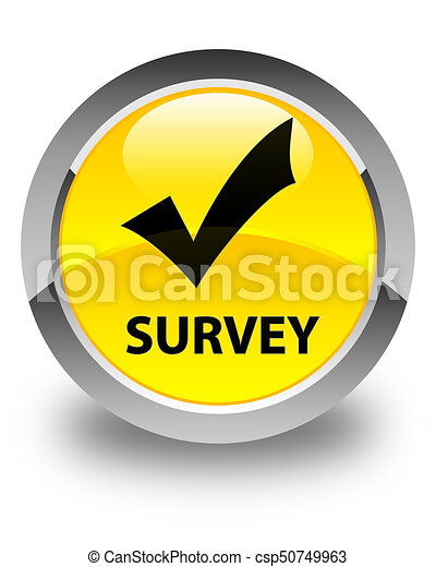 Survey (validate icon) glossy yellow round button - csp50749963