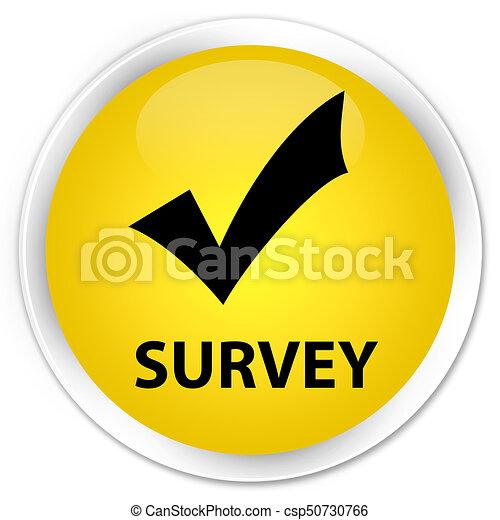 Survey (validate icon) premium yellow round button - csp50730766