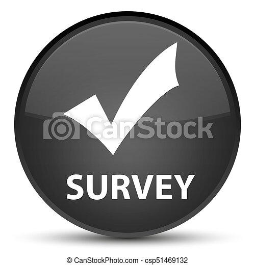 Survey (validate icon) special black round button - csp51469132