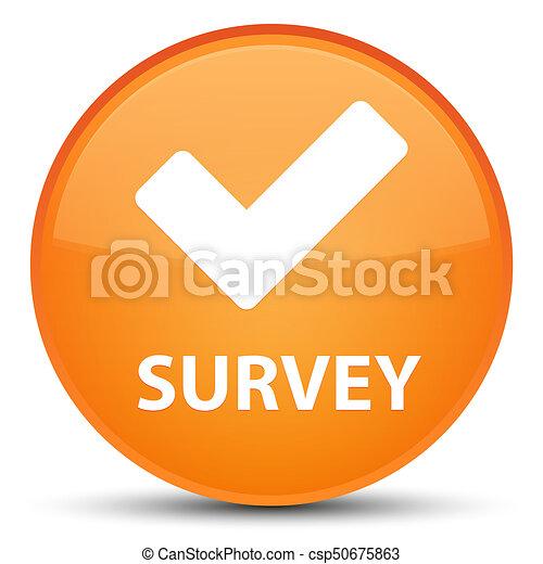 Survey (validate icon) special orange round button - csp50675863