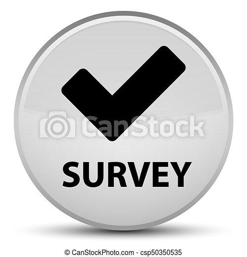 Survey (validate icon) special white round button - csp50350535