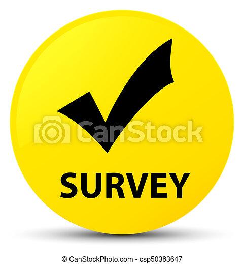 Survey (validate icon) yellow round button - csp50383647