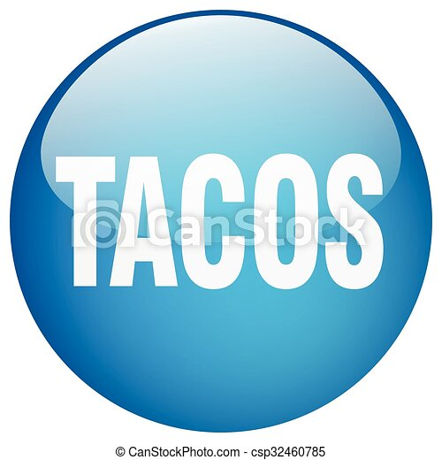 tacos blue round gel isolated push button - csp32460785