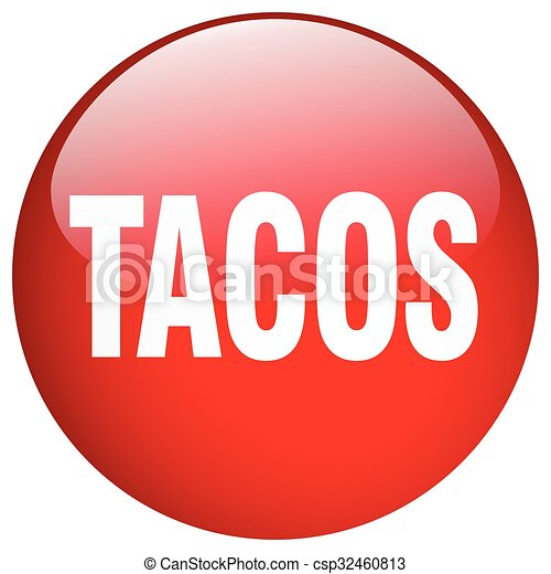 tacos red round gel isolated push button - csp32460813