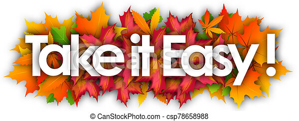 Take It Easy Word And Autumn Leaves Background