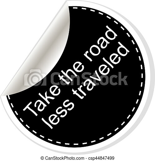 Take the road less traveled. Quotes, comma, note, message, blank, template, text, bulleted, tags and comments. Dialog window. - csp44847499