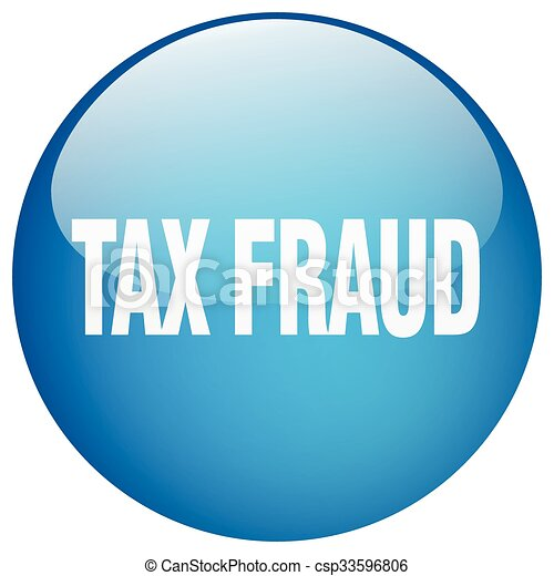 tax fraud blue round gel isolated push button - csp33596806
