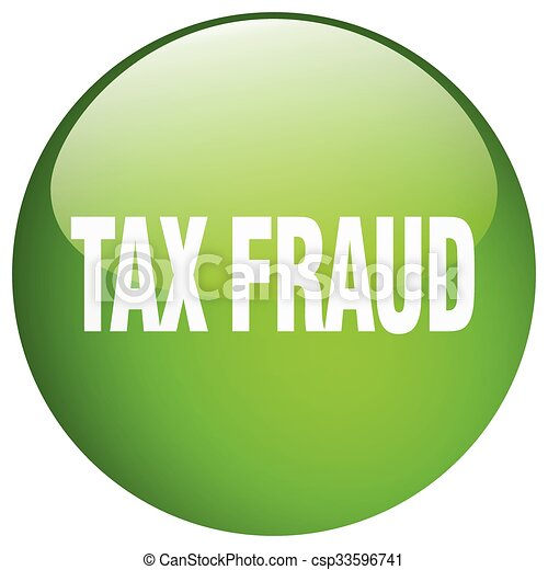 tax fraud green round gel isolated push button - csp33596741
