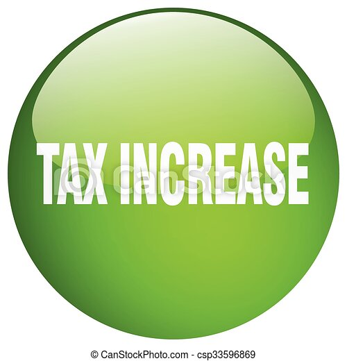 tax increase green round gel isolated push button - csp33596869