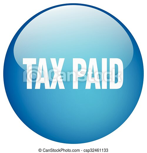 tax paid blue round gel isolated push button - csp32461133