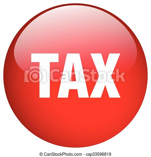 tax red round gel isolated push button - csp33596819