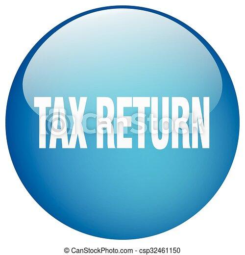 tax return blue round gel isolated push button - csp32461150