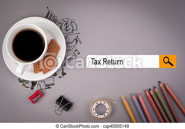 tax return concept. Gray office desk with the inscription - csp45505149