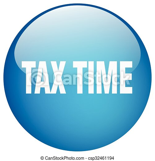 tax time blue round gel isolated push button - csp32461194