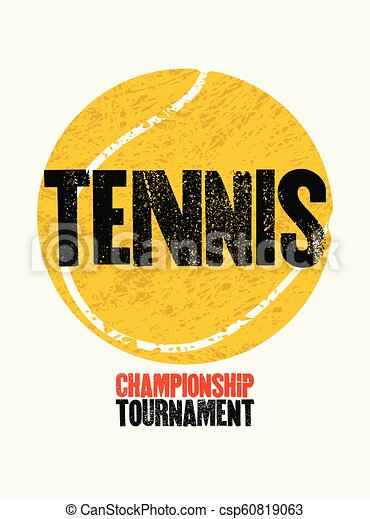 Tennis typographical vintage grunge style poster. Retro vector illustration. - csp60819063