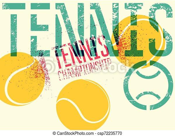 Tennis typographical vintage grunge style poster. Retro vector illustration. - csp72235770