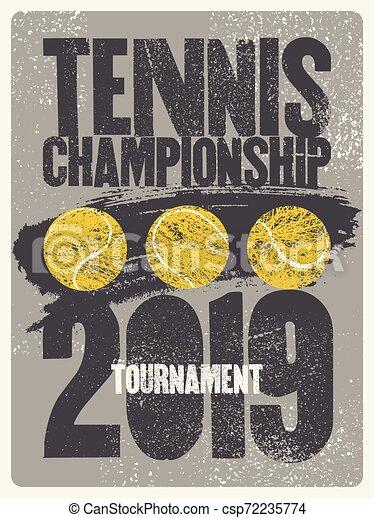 Tennis typographical vintage grunge style poster. Retro vector illustration. - csp72235774