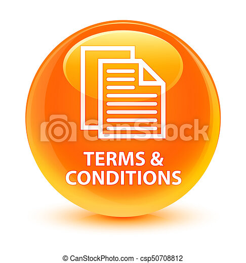 Terms and conditions (pages icon) glassy orange round button - csp50708812