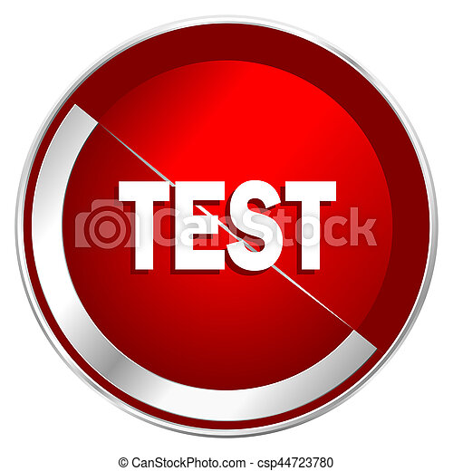 Test red web icon. Metal shine silver chrome border round button isolated on white background. Circle modern design abstract sign for smartphone applications. - csp44723780
