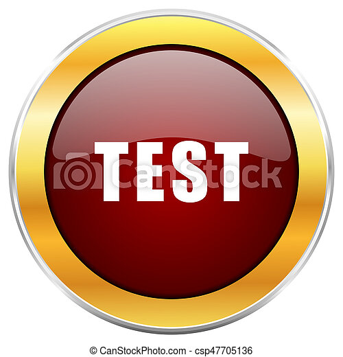Test red web icon with golden border isolated on white background. Round glossy button. - csp47705136