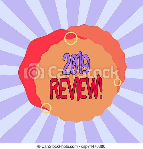 Text sign showing 2019 Review. Conceptual photo remembering past year events main actions or good shows Asymmetrical uneven shaped format pattern object outline multicolour design. - csp74470380