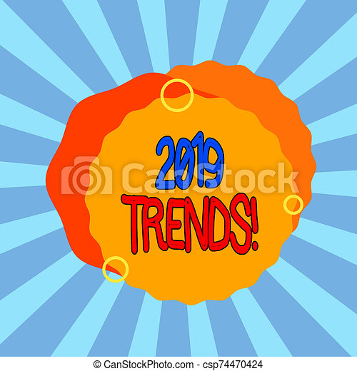 Text sign showing 2019 Trends. Conceptual photo general direction in which something is developing or changing Asymmetrical uneven shaped format pattern object outline multicolour design. - csp74470424