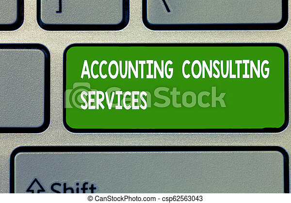 Text sign showing Accounting Consulting Services. Conceptual photo Preparation of Periodic Financial Statements - csp62563043