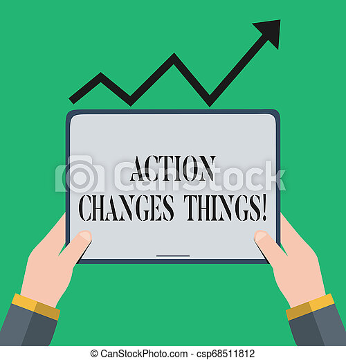 Text sign showing Action Changes Things. Conceptual photo start doing something against problem resolve or achieve it Hand Holding Blank Screen Tablet under Black Progressive Arrow Going Upward. - csp68511812