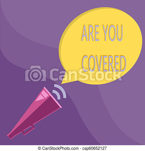 Text sign showing Are You Covered. Conceptual photo Asking about how medications are covered by your plan - csp60652127