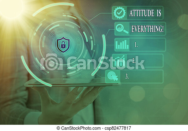 Text sign showing Attitude Is Everything. Conceptual photo Personal Outlook Perspective Orientation Behavior. - csp82477817