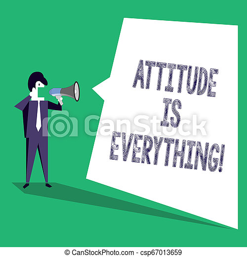 Text sign showing Attitude Is Everything. Conceptual photo Personal Outlook Perspective Orientation Behavior. - csp67013659