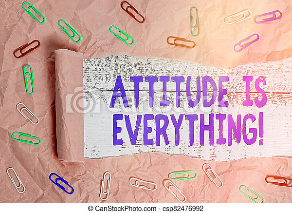 Text sign showing Attitude Is Everything. Conceptual photo Personal Outlook Perspective Orientation Behavior. - csp82476992