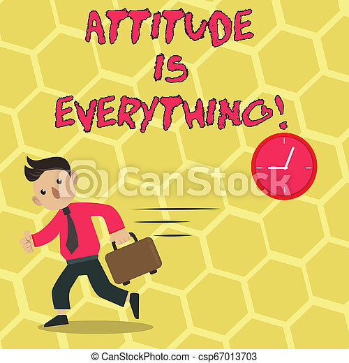 Text sign showing Attitude Is Everything. Conceptual photo Personal Outlook Perspective Orientation Behavior. - csp67013703
