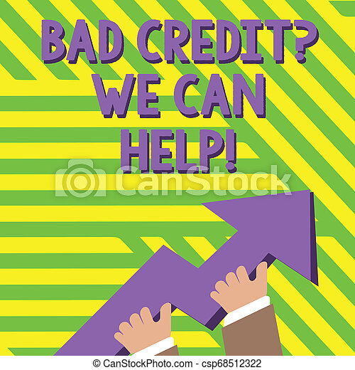 Text sign showing Bad Credit Question We Can Help. Conceptual photo offering help after going for loan then rejected photo of Hand Holding Colorful Huge 3D Arrow Pointing and Going Up. - csp68512322