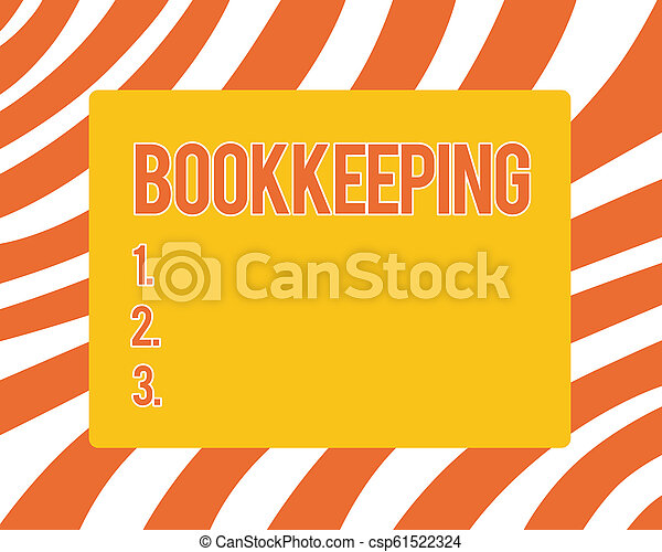 Text sign showing Bookkeeping. Conceptual photo Keeping records of the financial affairs on a business - csp61522324