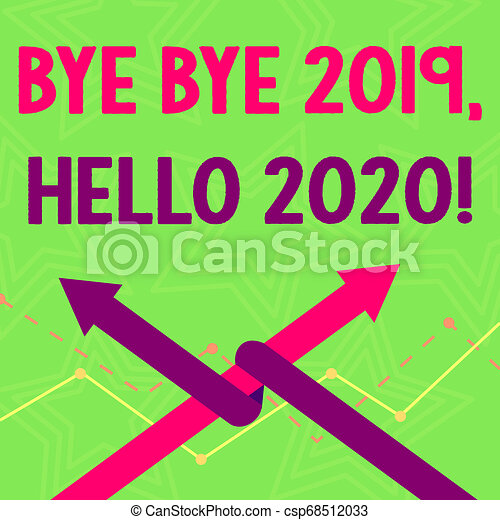 Text sign showing Bye Bye 2019 Hello 2020. Conceptual photo saying goodbye to last year and welcoming another good one Two Arrows where One is Intertwined to the other as Team Up or Competition. - csp68512033